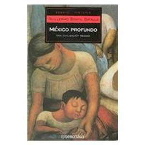 9789685957335: Mexico Profundo/Deep Mexico: Una Civilizacion Negada/A Civilization Denied