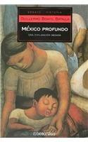9789685957335: Mexico Profundo/ Deep Mexico: Una Civilizacion Negada/ A Civilization Denied (Spanish Edition)