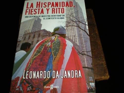 La hispanidad fiesta y rito/ The Spanish: Jandra, Leonardo da