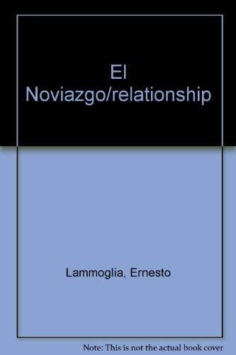 El Noviazgo/relationship (Spanish Edition): Lammoglia, Ernesto