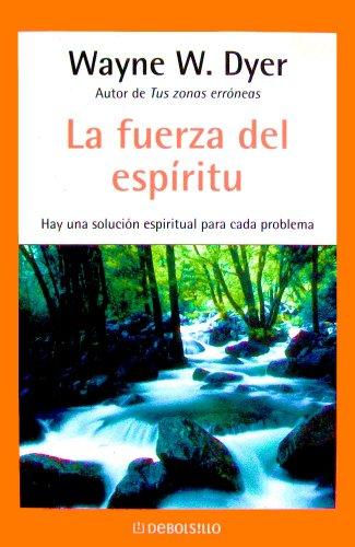 9789685959100: La fuerza del espiritu: Hay una solucion espiritual para cada problema