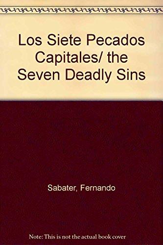 9789685959162: Los Siete Pecados Capitales/ the Seven Deadly Sins (Spanish Edition)