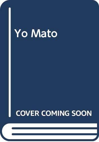 9789685959179: Yo Mato (Spanish Edition)