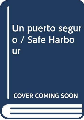 9789685959728: Un puerto seguro / Safe Harbour (Spanish Edition)
