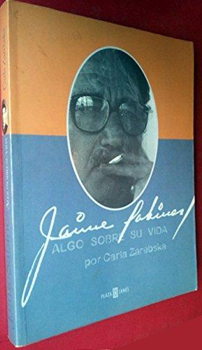 9789685960243: Jaime Sabines, algo sobre su vida / Jaime Sabines, something about your Life