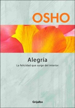 9789685961479: Alegria / Joy: La felicidad que surge del interior / The Inner Happiness