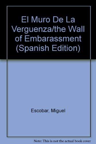 9789685962186: El Muro De La Verguenza/the Wall of Embarassment (Spanish Edition)