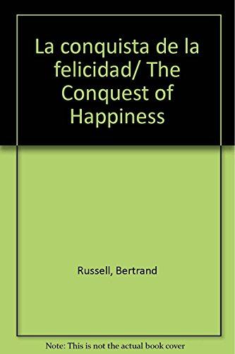 9789685962698: La conquista de la felicidad/ The Conquest of Happiness (Spanish Edition)