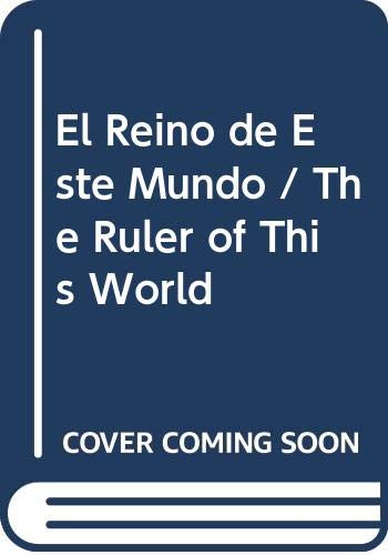 9789686005158: El Reino de Este Mundo / The Ruler of This World
