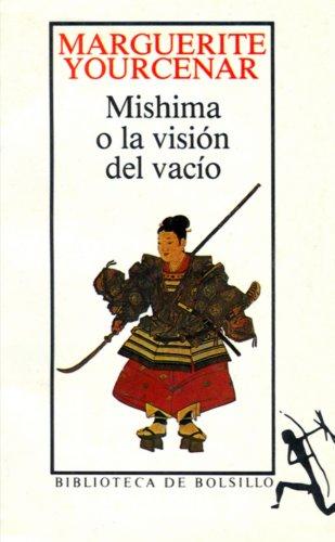 9789686005370: Mishima O La Visión Del Vacío