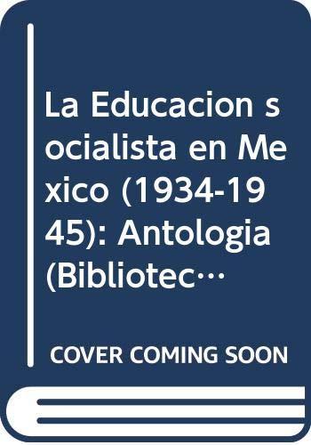 La Educacion Socialista En Mexico (1934-1945): Antologia: Guevara Niebla, Gilberto