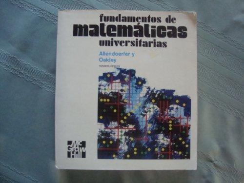 Fundamemtos de Matematicas Universitarias (Spanish Edition): Allendoerfer, -. Oakley