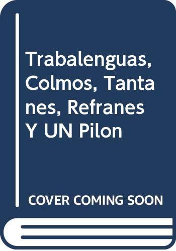 9789686048100: Trabalenguas, Colmos, Tantanes, Refranes Y UN Pilon (Spanish Edition)