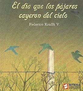 9789686048353: El Dia Que Los Pajaros Cayeron Del Cielo (Spanish Edition)