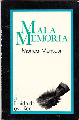Mala memoria (Coleccio?n El Nido del Roc): Mansour, Mónica
