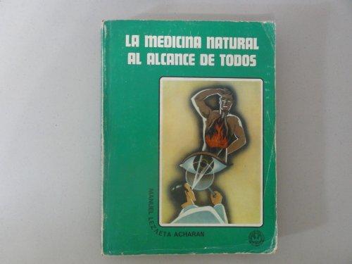 La medicina natural al alcance de todos: Manuel Lezaeta Acharan