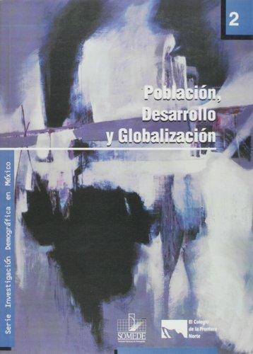 Poblacion, desarrollo y globalizacion, vol. 2 (Serie Investigacion demografica en Mexico) (Spanish ...
