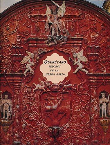 Queretaro: Tesoros de la Sierra Gorda (Spanish Edition): Jaime Ortiz Lajous