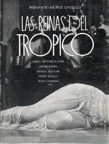 9789686084856: Las reinas del trópico: María Antonieta Pons, Meche Barba, Amalia Aguilar, Ninón Sevilla, Rosa Carmina (Spanish Edition)