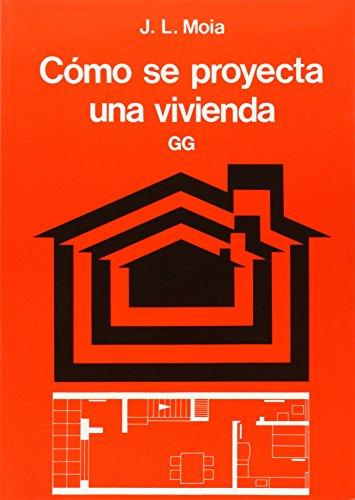 Como Se Proyecta Una Vivienda (Spanish Edition): Moia, Jose Luis