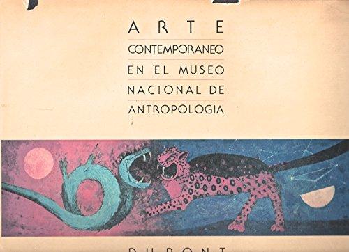 Arte Contemporaneo en el Museo Nacional de Antropologia [Contemporary Art of the National Museum of...