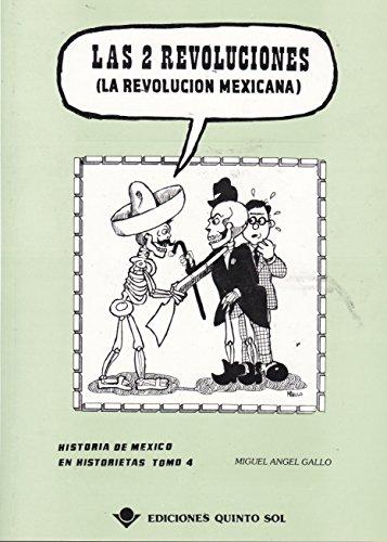 Las 2 revoluciones ( la revolucion mexicana).: Gallo, Miguel angel