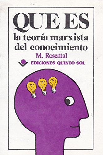 9789686136616: Que es la teoria marxista del conocimiento (Spanish Edition)