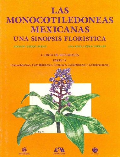 9789686144154: Las Monocotiledoneas Mexicanas: Una Sinopsis Floristica, Parte IV: Commelinaceae, Convallariaceae, Constaceae, Cyclanthaceae y Cymodoceaceae
