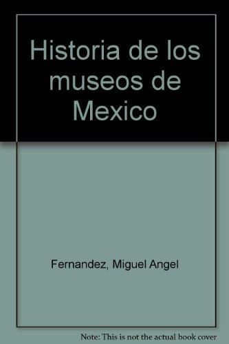 9789686239003: Historia de los museos de México (Spanish Edition)