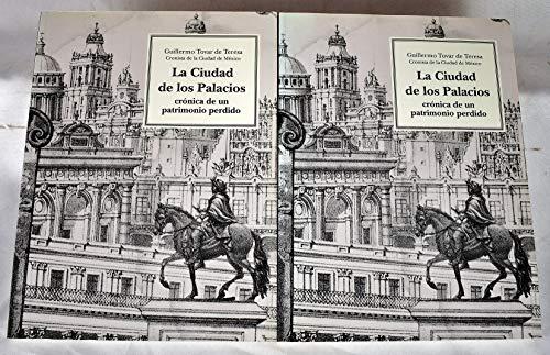 9789686258165: La Ciudad de los Palacios. Volumes I and II