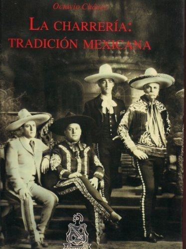 La charrería, Tradición Mexicana: Chávez, Octavio