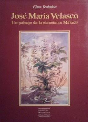 9789686258257: José María Velasco: Un paisaje de la ciencia en México (Spanish Edition)