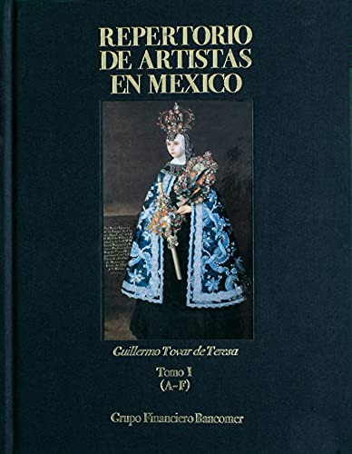 Repertorio de artistas en Mexico/ Collection of Mexican Artist: De Teresa, Guillermo Tovar