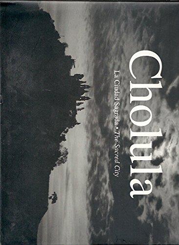 Cholula, La Ciudad Sagrada: Cholula, the Sacred City: Ashwell, Anamaria;O'Leary, John