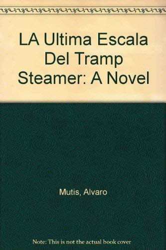 9789686285086: LA Ultima Escala Del Tramp Steamer: A Novel (Spanish Edition)