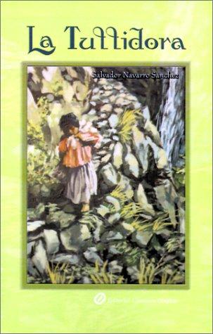 La Tullidora (Spanish Edition): Salvador Navarro Sanchez, Salvador Navarro Sanchez