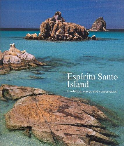 9789686303056: Espiritu Santo Island: Evolution, Rescue and Conservation