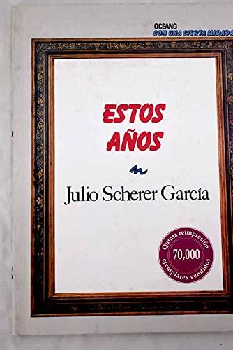 9789686321302: Estos anos (Con una cierta mirada) (Spanish Edition)