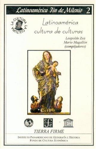 Latinoamérica, cultura de culturas: Zea, Leopoldo & Mario Magallón Anaya