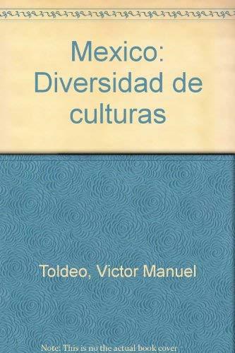 Me?xico: Diversidad de culturas (Spanish Edition): Toldeo, Vi?ctor Manuel