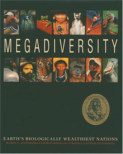 Megadiversity: Earth's Biologically Wealthiest Nations: Russell A Mittermeier, Cristina ...