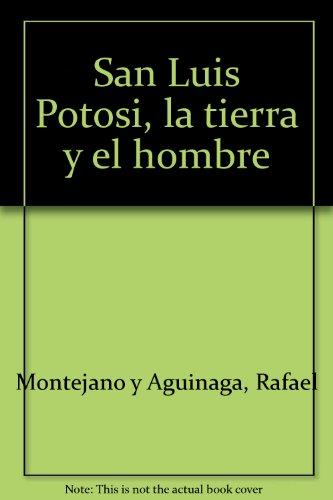 9789686415063: San Luis Potosí, la tierra y el hombre (Spanish Edition)