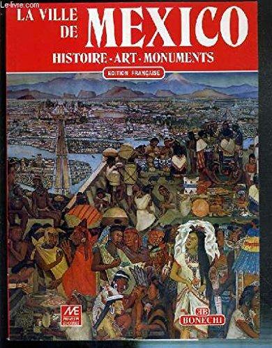 9789686434477: Ciudad De Mexico : Historia, Arte, Monumentos