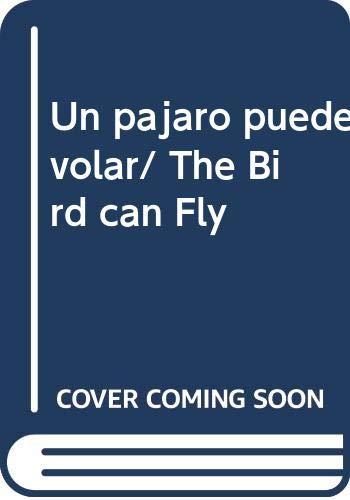 9789686445411: Un pajaro puede volar/ The Bird can Fly (Spanish Edition)