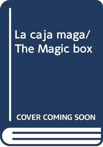 9789686445541: La caja maga/ The Magic box (Spanish Edition)
