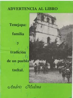 9789686492262: Tenejapa: : familia y tradición de un pueblo tzeltal (Nuestros pueblos) (Spanish Edition)