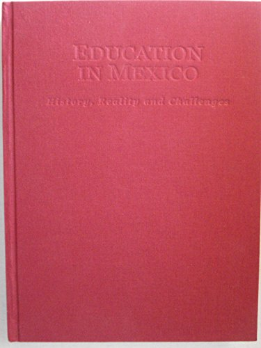 9789686520521: Education in Mexico: History, Reality and Challenges
