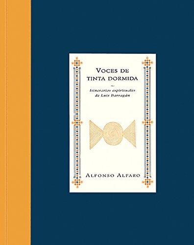 Voces de tinta dormida: Itinerarios espirituales de: Alfonso Alfaro