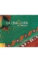 9789686533637: La Chaquira en Mexico/ Mexican Beadwork (Coleccion Uso Y Estilo) (Spanish and English Edition)