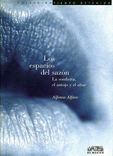 Los espacios del sazon: La sombrita, el: Alfonso Alfaro
